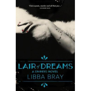 Lair of Dreams: the Diviners Book 2