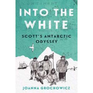 Into the White: Scott's Antarctic Odyssey