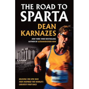 Road to Sparta: Reliving the Epic Run That Inspired the World's Greatest Foot Race