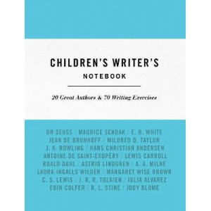 Children'S Writer's Notebook: 20 Great Authors and 70 Writing Exercises