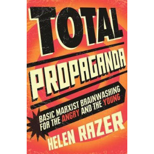 Total Propaganda: Basic Marxist Training for the Angry and the Young