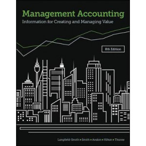MANAGEMENT ACCOUNTING: Information for creating and managing value (8th Edition)