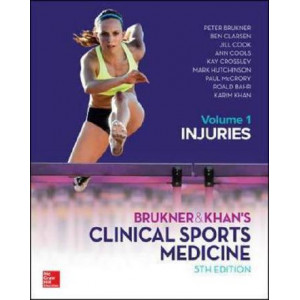 Brukner and Khan's Clinical Sports Medicine 5E vol 1: Injuries