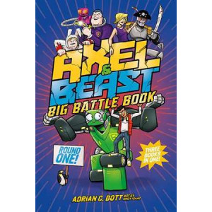 Axel and Beast: Big Battle Book: ROUND ONE! 3 adventures from Axle and Beast