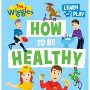 How To Be Healthy : Wiggles Learn & Play