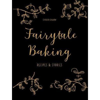 Fairytale Baking: Recipes and stories