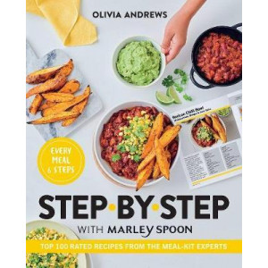 Step by Step with Marley Spoon: Top 100 Rated Recipes from the Meal-Kit Experts