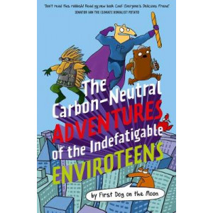 Carbon-Neutral Adventures of the Indefatigable EnviroTeens, The