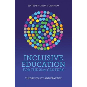 Inclusive Education for the 21st Century: Theory, Policy and Practice