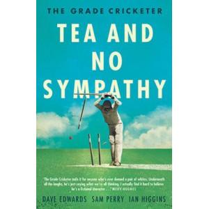 Grade Cricketer: Tea and No Sympathy