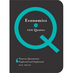 Economics in 100 Quotes