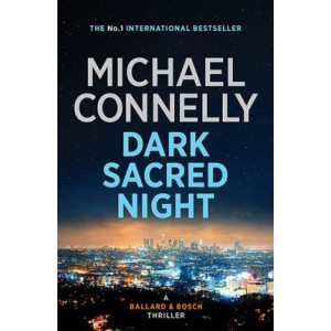 Dark Sacred Night: A Ballard and Bosch Novel