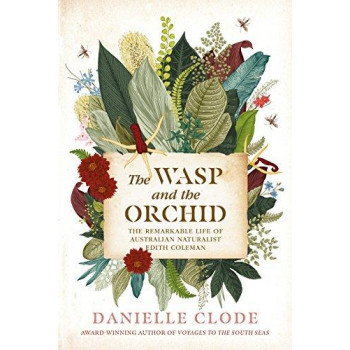 Wasp and The Orchid: Remarkable Life of Edith Coleman