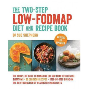 Two-Step Low-FODMAP Diet and Recipe Book: Revised and Updated
