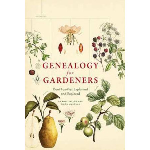 Genealogy for Gardeners: Plant Families Explained and Explored
