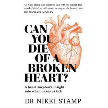 Can You Die of a Broken Heart?: A Heart Surgeon's Insight into What Makes Us Tick