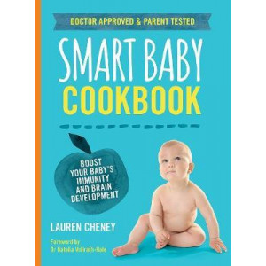 Smart Baby Cookbook: Boost Your Baby's Immunity and Brain Development
