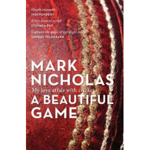 Beautiful Game: My Love Affair with Cricket