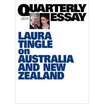 Australia and New Zealand; Quarterly Essay 80