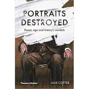Portraits Destroyed: Power, Ego and the Lost Portraits of the Twe