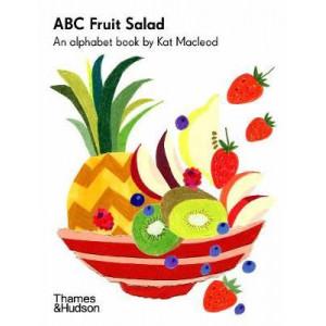 ABC Fruit Salad: An Alphabet Book by Kat Macleod