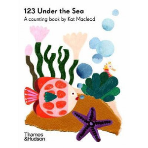 123 Under the Sea: A Counting Book by Kat Macleod