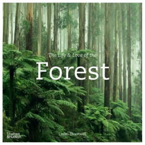 Life & Love of the Forest, The