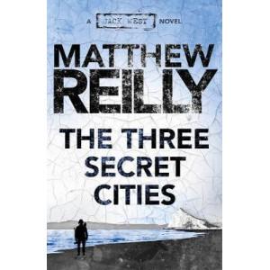 Three Secret Cities: A Jack West Jr Novel 5, The