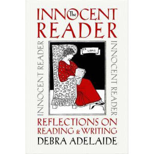 Innocent Reader: Reflections on Reading and Writing, The
