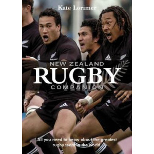 New Zealand Rugby Companion: All You Need to Know About the Greatest Rugby Team in the World