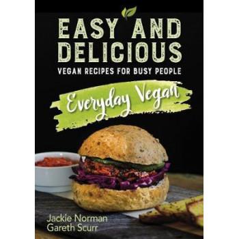 Everyday Vegan: Vegan Recipes for Busy People