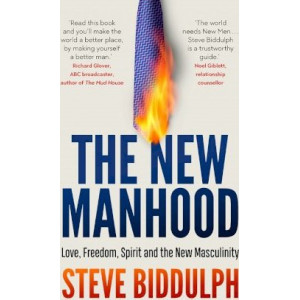 New Manhood: Love, Freedom, Spirit and the New Masculinity, The