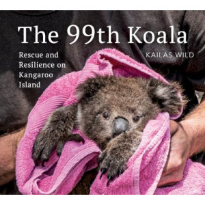 99th Koala: Rescue and resilience on Kangaroo Island, The