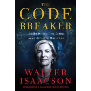 Code Breaker: Jennifer Doudna, Gene Editing, and the Future of the Human Race