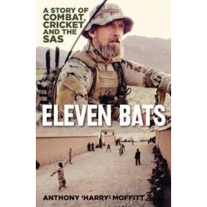 Eleven Bats: A Story of Combat, Cricket and the SAS