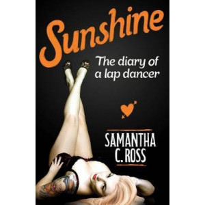 Sunshine: The Diary of a Lap Dancer