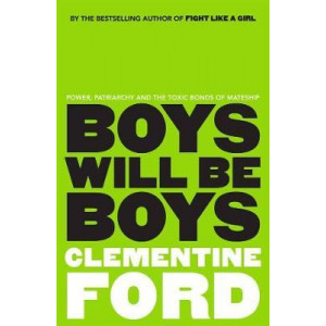 Boys Will be Boys: Power, Patriarchy and the Toxic Bonds of Mateship