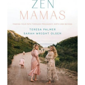 Zen Mamas: Finding your path through pregnancy, birth and beyond