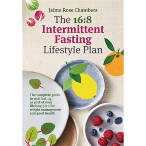 16:8 Intermittent Fasting and Lifestyle Plan, The