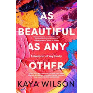 As Beautiful As Any Other:  memoir of my body