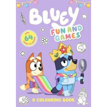 Bluey: Fun and Games: A Colouring Book