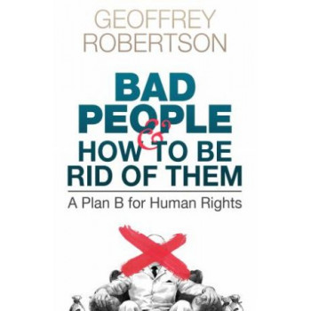 Bad People - and How to Be Rid of Them: A Plan B for Human Rights