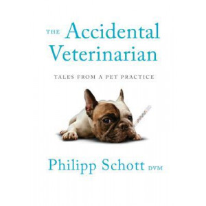 Accidental Veterinarian: Tales from a Pet Practice
