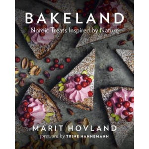 Bakeland: Nordic Treats Inspired by Nature
