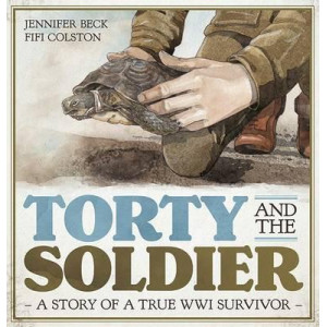 Torty and the Soldier: A Story of a True WWI Survivor