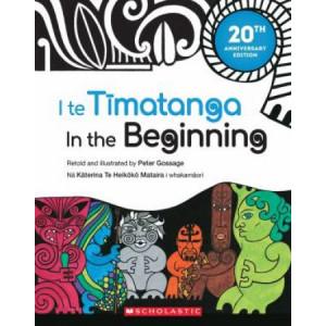 In the Beginning: 20th Anniversary Edition: 2021 ( bilingual Te Reo Maori and English )