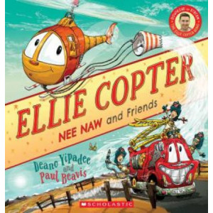 Ellie copter: Nee Naw and Friends