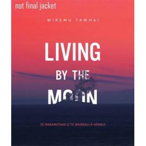 Living by the Moon: Te Maramataka O Te Whanau-a-Apanui