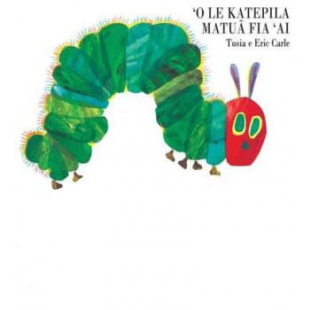 'O Le Katepila Matua Fia 'Ai (Very Hungry Caterpillar SAMOAN Ed)