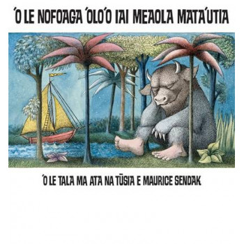 'O Le Nofoaga 'Olo'o Lai Meaola Mata'utia (Where the Wild Things Are Samoan Edition)